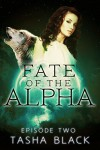 Fate of the Alpha: Episode 2: A Tarker's Hollow Serial - Tasha Black