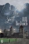 Break the Spell - A.M. Bostwick