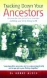 Tracking Down Your Ancestors - Harry Alder