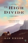 The High Divide: A Novel - Lin Enger