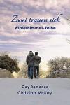 Zwei trauen sich: Winterhimmel-Reihe - Christina McKay