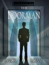 The Doorman: A Novelette - Zack Love