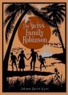 The Swiss Family Robinson. by Johann David Wyss - Johann David Wyss