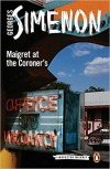 Maigret at the Coroner's (Inspector Maigret #32) - Georges Simenon, Linda Coverdale