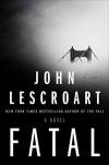 Fatal: A Novel - John Lescroart