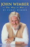 John Wimber: The Way It Was - Carol Wimber