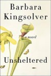 Unsheltered - Barbara Kingsolver