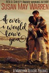 If Ever I Would Leave You: A Montana Rescue Prequel - Susan May Warren
