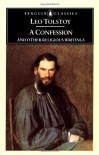 A Confession and Other Religious Writings - Leo Tolstoy, Jane Kentish