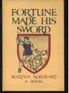 Fortune Made His Sword - Martha Rofheart