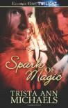Spark of Magic - Trista Ann Michaels
