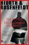 Die Toten, die niemand vermisst  - Hans Rosenfeldt, Michael Hjorth