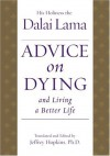 Advice on Dying: And Living a Better Life - Dalai Lama