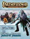Pathfinder Adventure Path: Reign of Winter Part 1 - The Snows of Summer - Neil Spicer