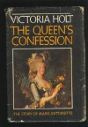 The Queen's Confession - Victoria Holt;Philippa Carr;Jean Plaidy