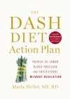 The DASH Diet Action Plan: Proven to Boost Weight Loss and Improve Health (A DASH Diet Book) - Marla Heller