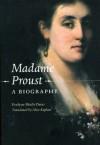 Madame Proust: A Biography - Evelyne Bloch-Dano, Alice Kaplan