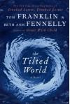 The Tilted World - Tom Franklin, Beth Ann Fennelly