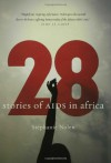 28: Stories of AIDS in Africa - Stephanie Nolen