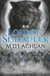 Lord of Slaughter - M.D. Lachlan