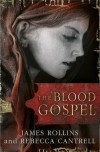 The Blood Gospel - James Rollins;Rebecca Cantrell