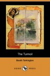 The Turmoil (Dodo Press) - Booth Tarkington