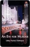 An Eye For Murder - Libby Fischer Hellmann,  Hellmann,  Libby Fischer