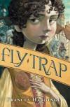 Fly Trap (Fly By Night) - Frances Hardinge