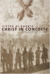Christ in Concrete - Pietro Di Donato, Studs Terkel