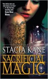 Sacrificial Magic (Downside Ghosts Series #4) - Stacia Kane