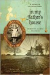 In My Father's House: A Memoir of Polygamy - Dorothy Allred Solomon, Andy Wilkinson