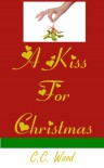 A Kiss for Christmas - C.C. Wood