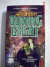 Burning Bright - Melissa Scott