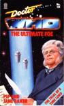 Doctor Who: Ultimate Foe (A Target book) - Pip Baker;Jane Baker