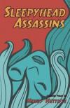 Sleepyhead Assassins - Mindy Nettifee