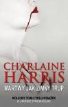 Martwy jak zimny trup - Charlaine Harris