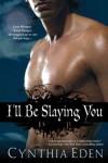 I'll Be Slaying You - Cynthia Eden