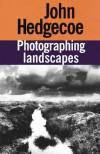 Photographing Landscapes - John Hedgecoe