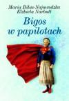 Bigos w papilotach - Maria Biłas-Najmrodzka, Elżbieta Narbutt