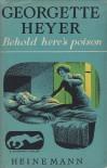 Behold, Here's Poison - Georgette Heyer