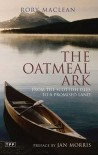 The Oatmeal Ark: From the Scottish Isles to a Promised Land - Rory MacLean