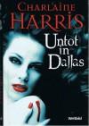 Untot in Dallas - Charlaine Harris