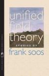 Unified Field Theory - Frank Soos