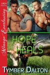 Hope Heals - Tymber Dalton