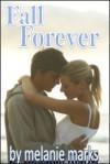 Fall Forever - Melanie Marks