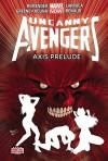 Uncanny Avengers Volume 5: Axis Prelude (Marvel Now) - Rick Remender, Sanford Greene, Salvador Larroca, Paul Renaud, Daniel Acuna
