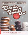 Gluten-Free Classic Snacks: 100 Recipes for the Brand-Name Treats You Love (Gluten-Free on a Shoestring) - Nicole Hunn