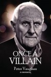 Once a Villain: A Memoir - Peter Vaughan