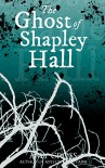 The Ghost of Shapley Hall - Amy Cross