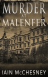 Murder at Malenfer - Iain McChesney